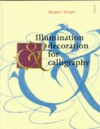 Illumination & Decoration for Calligraphy - Margaret Morgan