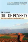 Out of Poverty: What Works When Traditional Approaches Fail - Paul Polak