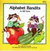 Alphabet Bandits: an ABC Book - Marcia Leonard, Maryann Cocca-Leffler