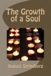 The Growth of a Soul - August Strindberg