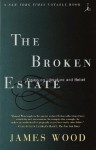 The Broken Estate: Essays on Literature and Belief (Modern Library Paperbacks) - James Wood