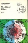 The World Cities - Peter Geoffrey Hall