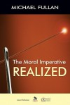 The Moral Imperative Realized - Michael G. Fullan