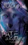 Fate Succumbs - Tammy Blackwell