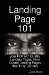Landing Page 101: Learn the Top 100 Tips to Landing Pages - Improve Your Roi with Quality Landing Pages, Now Create Landing Pages That Truly Convert - James Moore