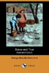 Brave and True (Illustrated Edition) (Dodo Press) - George Manville Fenn, E. Dawson, Helen Marion Burnside