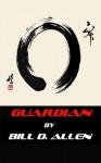 GUARDIAN - Bill D. Allen