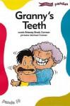 Granny's Teeth - Brianog Brady Brady Dawson, Michael Connor