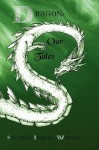 Dragon: Our Tales - Indiana Writer Southern Indiana Writers, Marian Allen, T. Lee Harris, Glenda Mills, Joy Kirchgessner, Ginny Fleming, Jeannine Baumgartle, Elizabeth J. Gross, Marla Bilbrey, Dirk D. Griffin