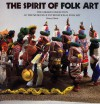 Spirit of Folk Art - Henry Glassie, Michael Monteaux, Michel Monteaux