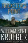 Trickster's Point: A Novel - William Kent Krueger