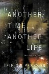 Another Time, Another Life: The Story of a Crime - Leif G.W. Persson, Paul Norlen