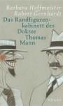 Randfigurenkabinett des Doktor Thomas Mann - Thomas Mann, Robert Gernhardt, Barbara Hoffmeister