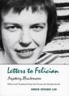 Letters to Felician - Ingeborg Bachmann, Damion Searls