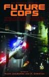 The Mammoth Book of Future Cops - Maxim Jakubowski, M. Christian