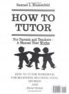 How To Tutor Multiplication, Division, Fractions Workbook - Samuel L. Blumenfeld