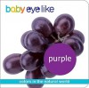 Baby Eye Like Purple: Colors in the Natural World - Play Bac