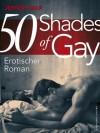 50 Shades of Gay: Erotischer Roman (German Edition) - Jeffery Self