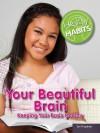 Your Beautiful Brain: Keeping Your Brain Healthy - Jeri Freedman