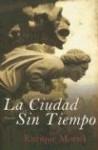 La ciudad sin tiempo - Enrique Moriel, Francisco González Ledesma