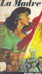 La Madre (Coleccion Literaria Universal) - Maxim Gorky