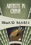 Artists in Crime: Inspector Roderick Alleyn #6 - Ngaio Marsh