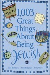 1,003 Great Things About Being Jewish - Polly Stone, Ann Hodgman