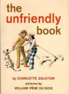 The Unfriendly Book - Charlotte Zolotow, William Pène du Bois