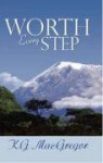Worth Every Step - K.G. MacGregor