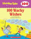 100 Wacky Wishes (Number Tales) - Liza Charlesworth, Kelly Kennedy, Scholastic Inc.