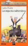 La Orquesta Subterránea - Carlos Puerto