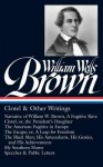 William Wells Brown: Clotel & Other Writings - William Wells Brown