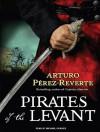 Pirates of the Levant - Arturo Pérez-Reverte, Michael Kramer