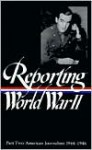 Reporting World War II Vol. 2: American Journalism (Library of America #78) - Samuel Hynes, Samuel Hynes, Anne Matthews, Nancy Caldwell Sorel, Roger J. Spiller