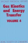 Gas Kinetics and Energy Transfer - Royal Society of Chemistry, R.J. Donovan, Royal Society of Chemistry, R J Donovan