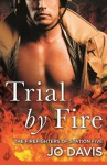 Trial by Fire: The Firefighters of Station Five Book 1 - Jo Davis