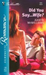 Did You Say...Wife? - Judith McWilliams