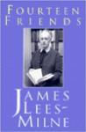 Fourteen Friends - James Lees-Milne