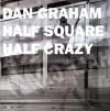 Dan Graham: Half Square Half Crazy [With CDROM] - Dan Graham