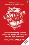 Lawless World: Making and Breaking Global Rules - Philippe Sands