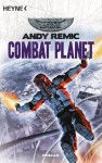 Combat Planet: Roman (German Edition) - Andy Remic, Ingrid Herrmann-Nytko