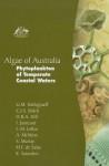 Algae of Australia: Phytoplankton of Temperate Coastal Waters - G.M. Hallegraeff, C.J.S. Bolch, D.R.A. Hill, I. Jameson, J.-M. LeRoi, A. McMinn, S. Murray, M.F. de Salas, K. Saunders
