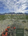 New Mexico's Living Landscapes: A Roadside View - William W. Dunmire, Christine Bauman