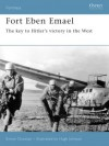 Fort Eben Emael: The Key to Hitler's Victory in the West - Simon Dunstan