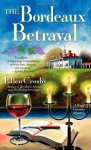 The Bordeaux Betrayal (Wine Country Mysteries) - Ellen Crosby