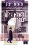 The Rich Man's Table - Scott Spencer