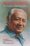 Soeharto, My Thoughts, Words, And Deeds: An Autobiography - G. Dwipayana, Ramadhan K.H.