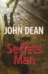 The Secrets Man - John Dean