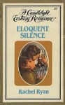 Eloquent Silence (Candlelight Ecstasy, #49) - Sandra Brown, Rachel Ryan