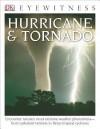 DK Eyewitness Books: Hurricane & Tornado - Jack Challoner